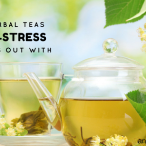 5 Herbal Teas to De-Stress and Bliss Out With