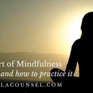 The Art of Mindfulness: What is it and how to practice it