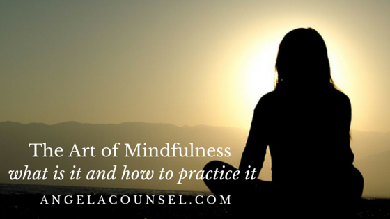 The Art of Mindfulness what is it and