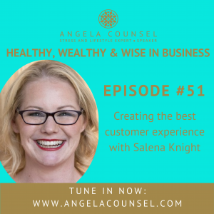 HWWB #51 – Creating the best customer experience with Salena Kight
