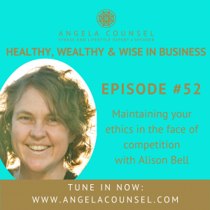 HWWB Ep #52 – Maintaining your ethics in the face of competition with Alison Bell