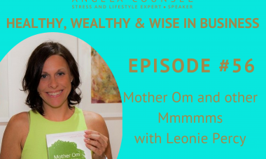 HWWB #56 – Mother Om and other Mmmmms with Leonie Percy