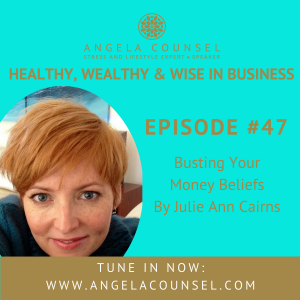 HWWB #47 – Julie Ann Cairns: Busting Your Money Beliefs